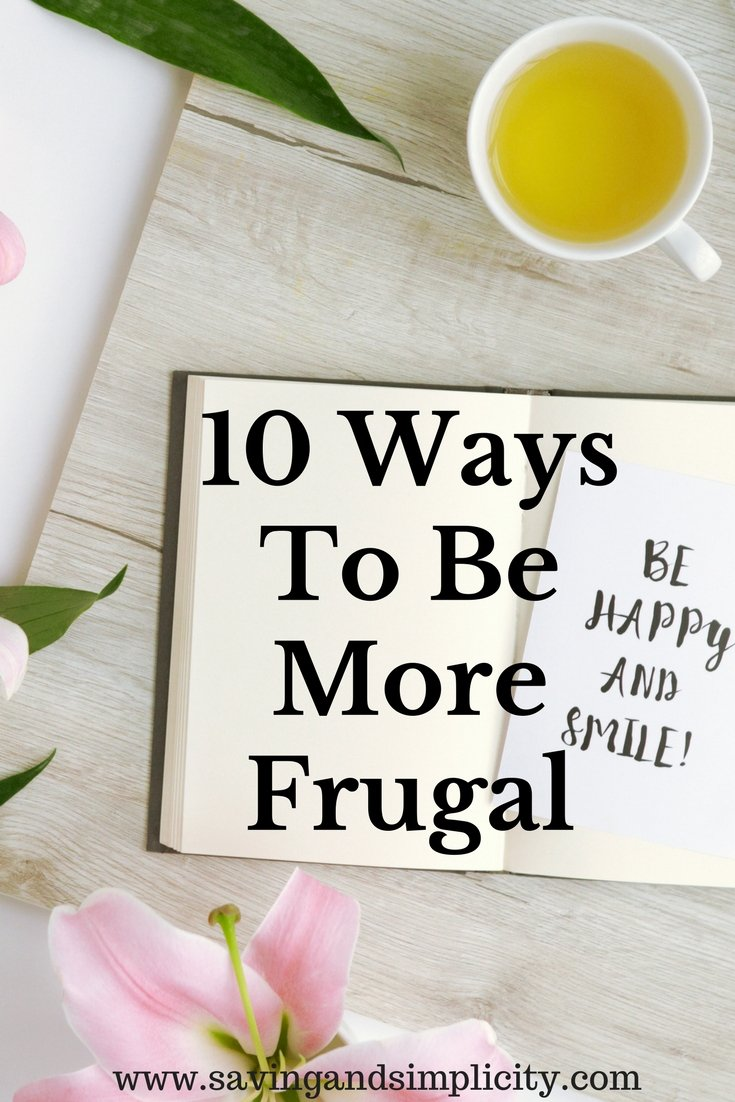 Are you new to being frugal? Are you looking to cut costs, live frugally and save money? Here are 10 ways to be more frugal today. Be sure to read #1 and #4